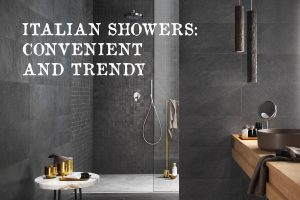 Italian showers combine practicality, clean looks and advanced technology
