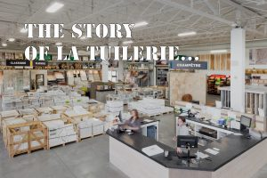 La Tuilerie The small story of a great passion!