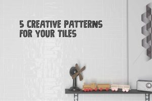 5 creative patterns for your tiles