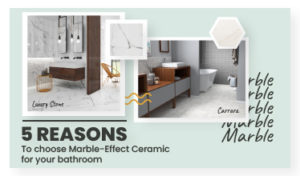 5 Reasons to Choose Marble-Effect Ceramic for Your Bathroom