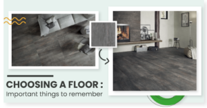Choosing Your Flooring: Things to Remember
